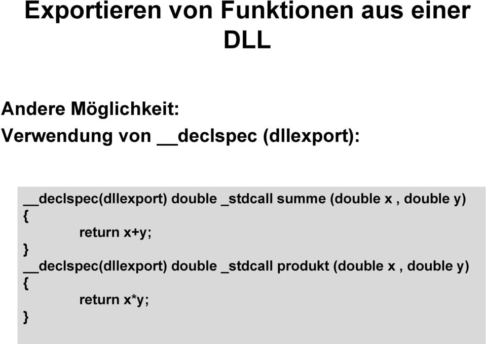 _stdcall summe (double x, double y) { return x+y; }
