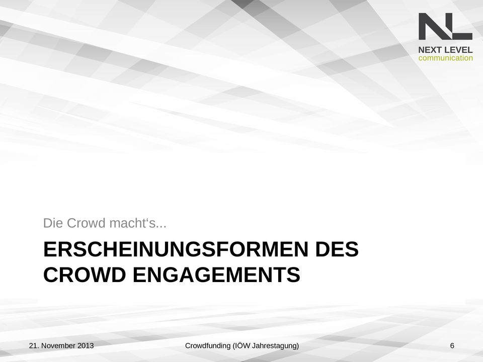 CROWD ENGAGEMENTS 21.