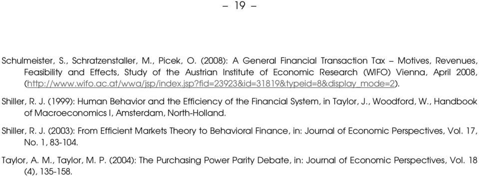 ac.at/wwa/jsp/index.jsp?fid=23923&id=31819&typeid=8&display_mode=2). Shiller, R. J. (1999): Human Behavior and the Efficiency of the Financial System, in Taylor, J., Woodford, W.