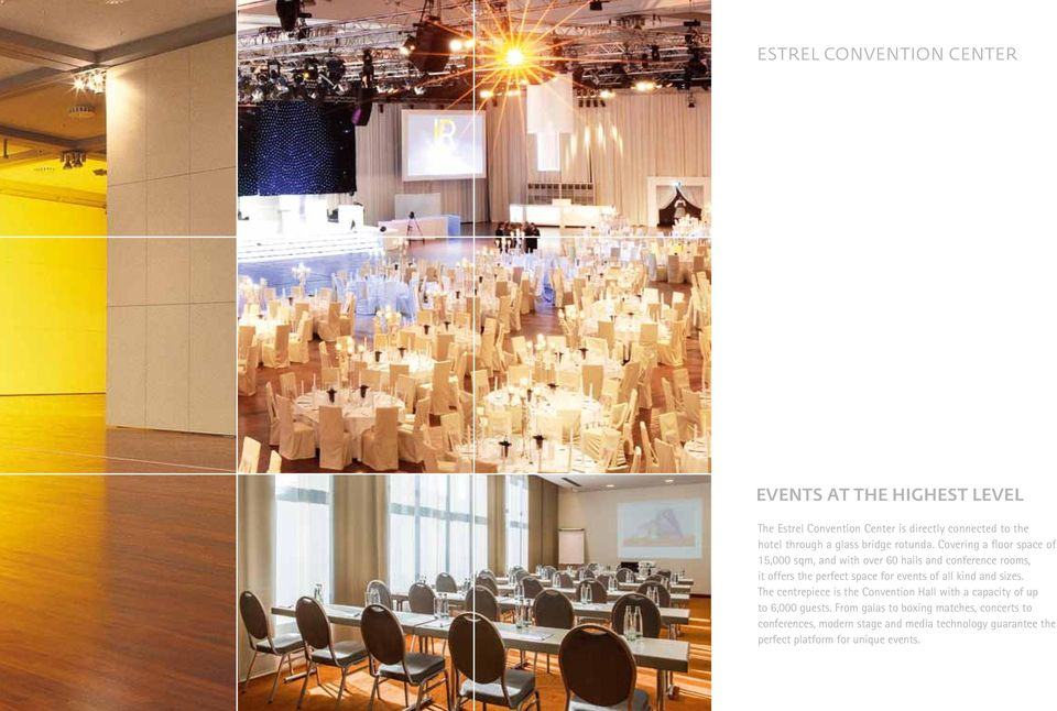 Covering a floor space of 15,000 sqm, and with over 60 halls and conference rooms, it offers the perfect space for events of