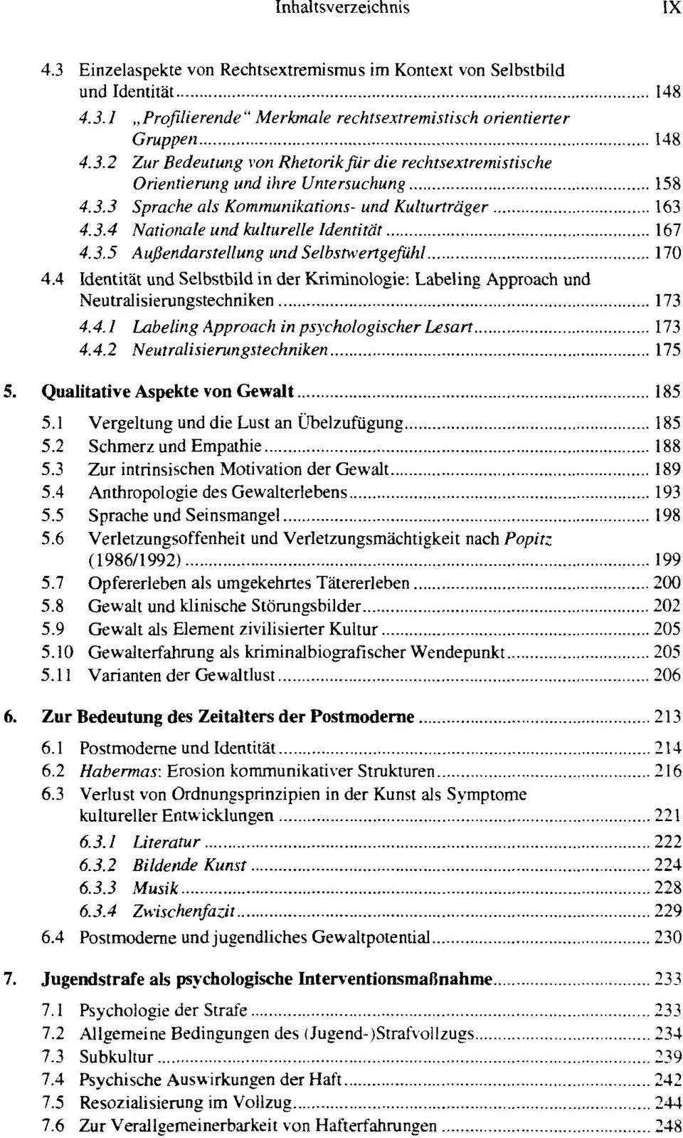 4 Identität und Selbstbild in der Kriminologie: Labeling Approach und Neutralisierungstechniken 173 4.4.1 Labeling Approach in psychologischer Lesart 173 4.4.2 Neutralisierungstechniken 175 5.