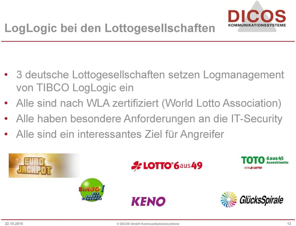 Lotto Association) Alle haben besondere Anforderungen an die IT-Security Alle