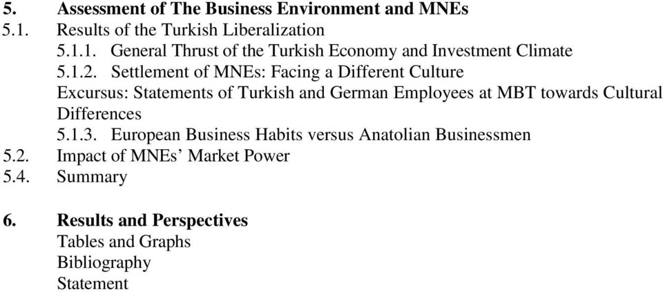 Cultural Differences 5.1.3. European Business Habits versus Anatolian Businessmen 5.2. Impact of MNEs Market Power 5.4.