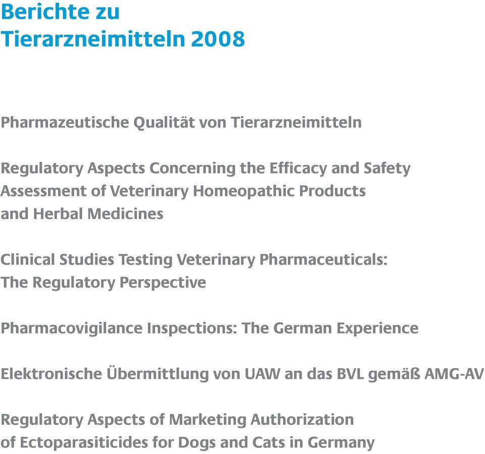 Pharmaceuticals: The Regulatory Perspective Pharmacovigilance Inspections: The German Experience Elektronische