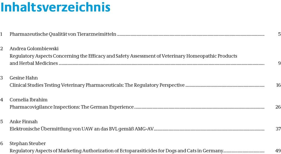 .. 9 3 Gesine Hahn Clinical Studies Testing Veterinary Pharmaceuticals: The Regulatory Perspective.