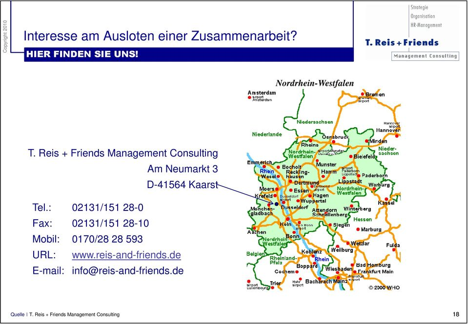 Reis + Friends Management Consulting Am Neumarkt 3 D-41564 Kaarst Tel.