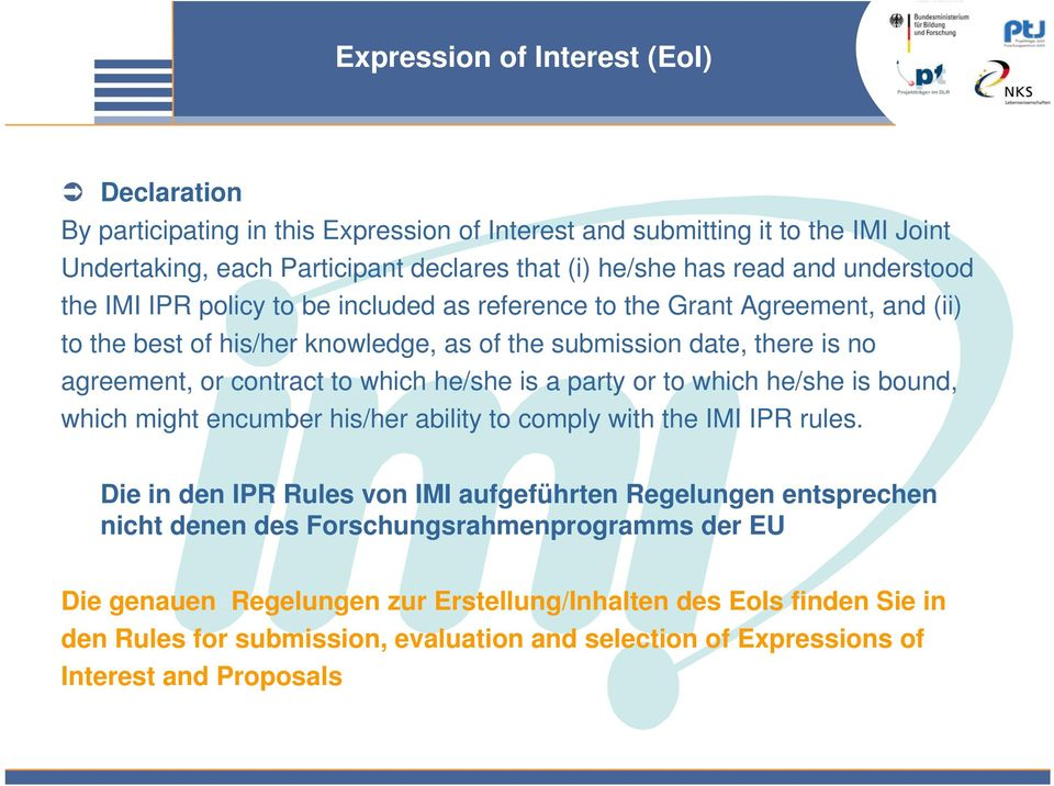 he/she is a party or to which he/she is bound, which might encumber his/her ability to comply with the IMI IPR rules.