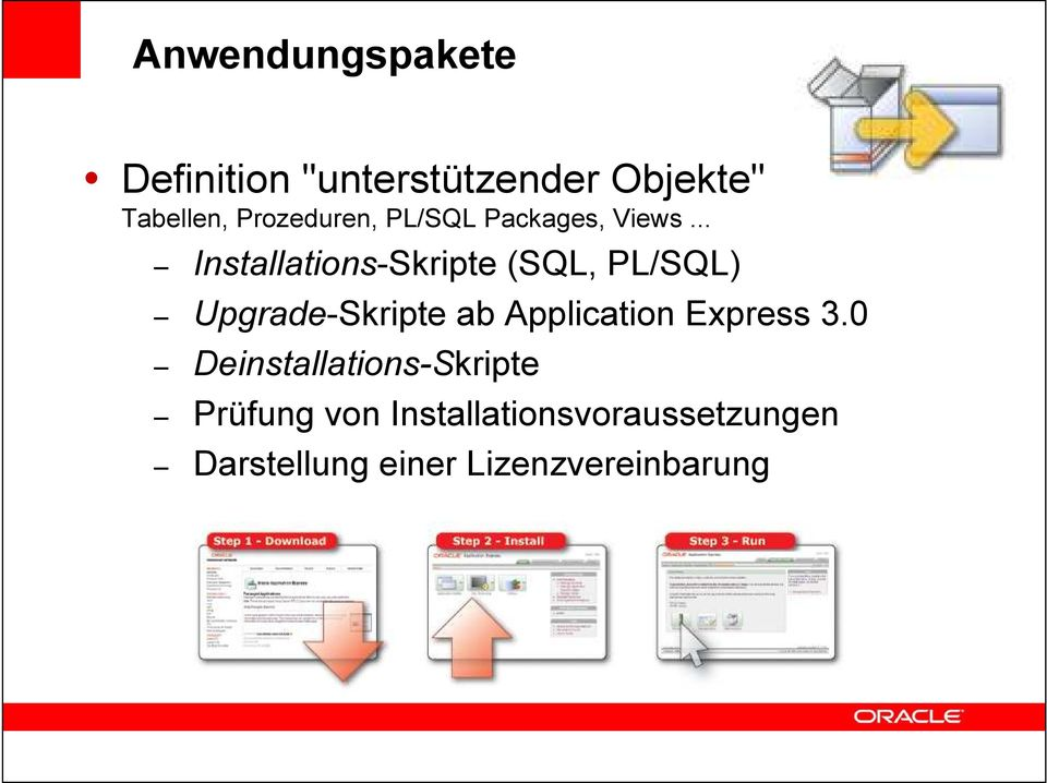 .. Installations-Skripte (SQL, PL/SQL) Upgrade-Skripte ab Application