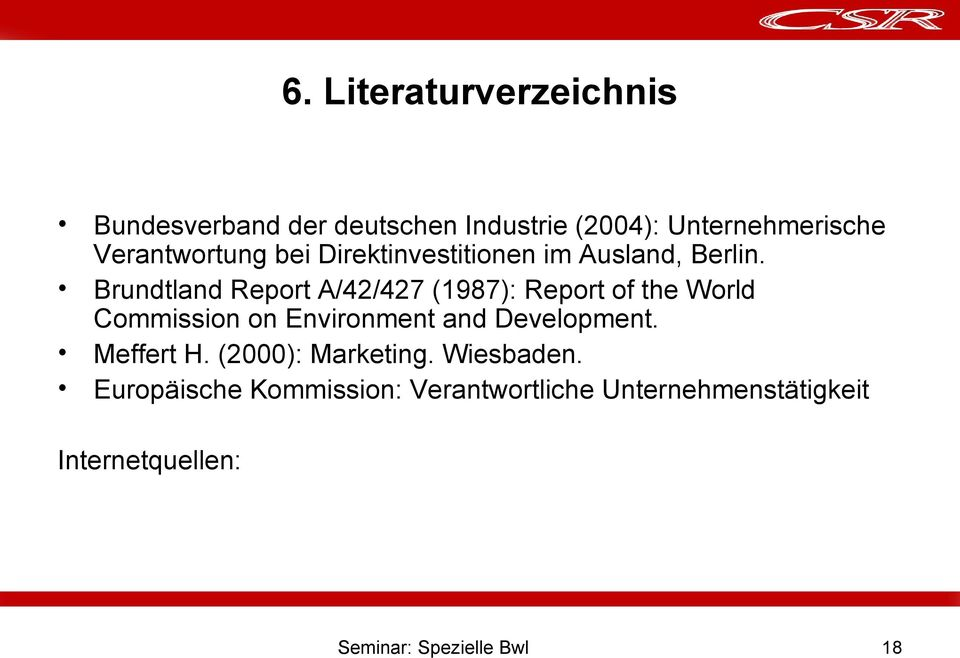 Brundtland Report A/42/427 (1987): Report of the World Commission on Environment and Development.