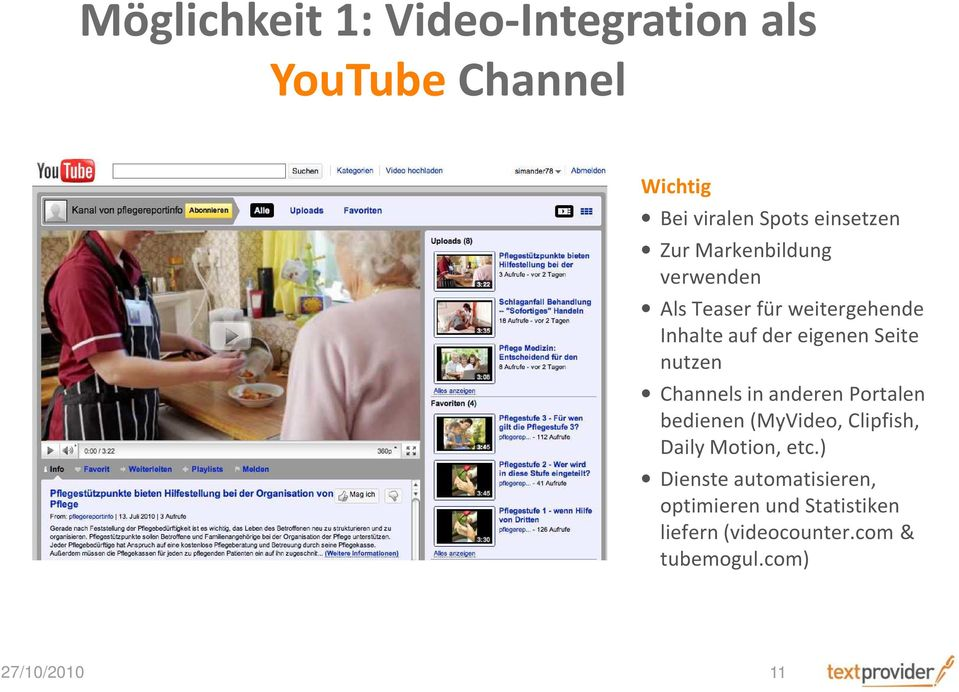 nutzen Channels in anderen Portalen bedienen (MyVideo, Clipfish, Daily Motion, etc.