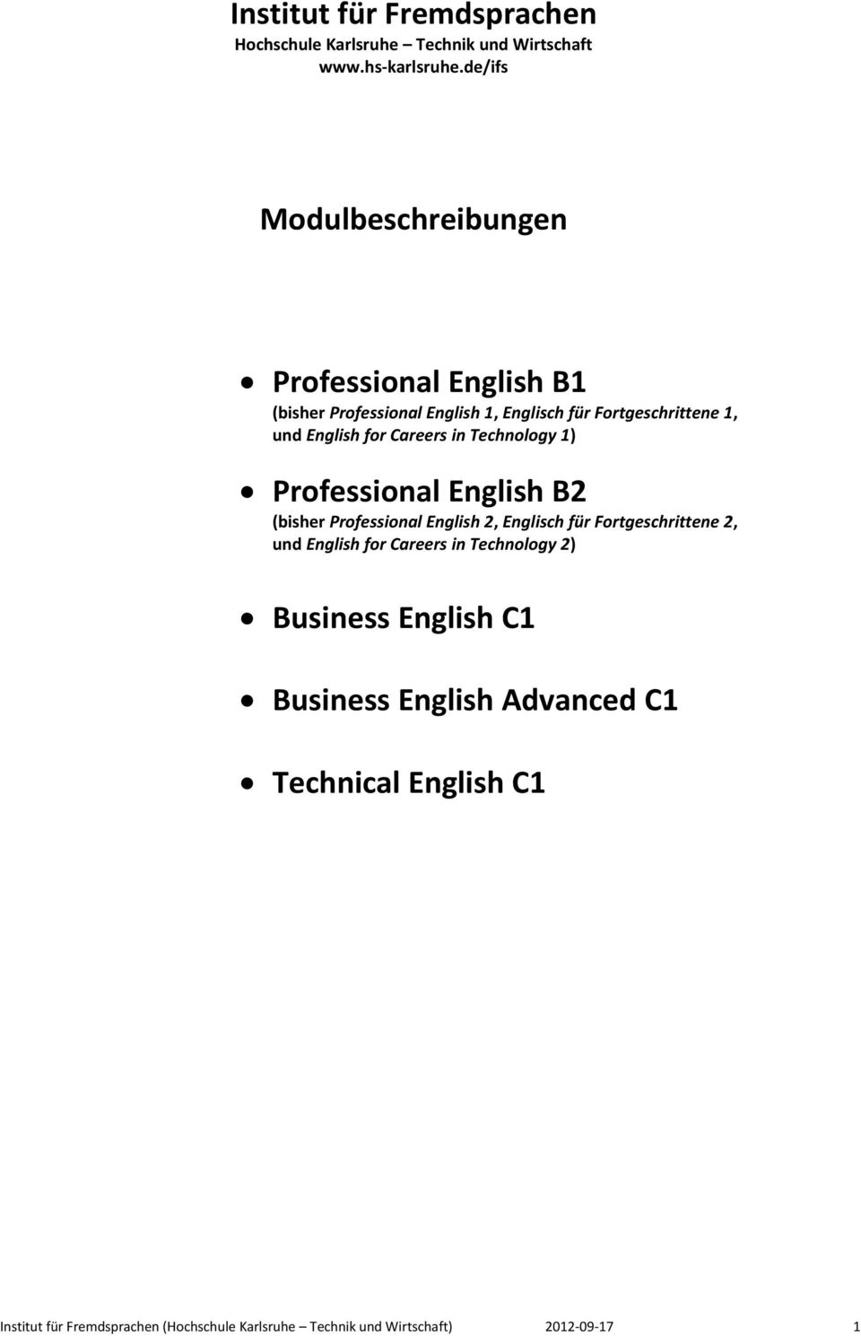 Careers in Technology 1) Professional English B2 (bisher Professional English 2, Englisch für Fortgeschrittene 2, und English for