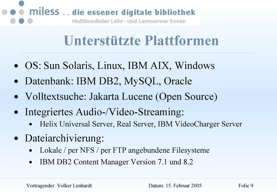 Audio-/Video-Streaming: Helix Universal Server, Real Server, IBM VideoCharger Server