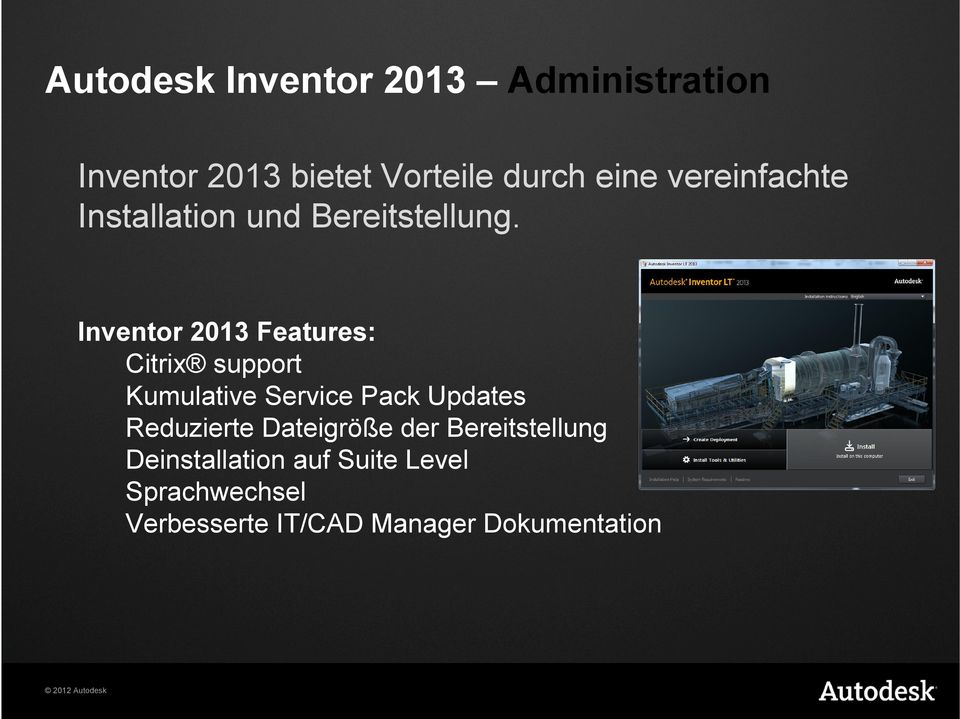 Inventor 2013 Features: Citrix support Kumulative Service Pack Updates