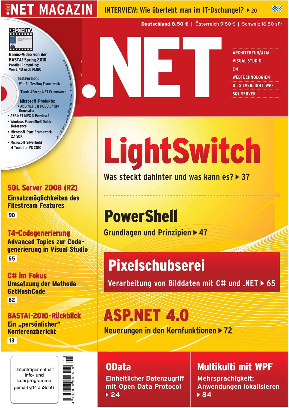 NET C# POCO Entity Generator ASP.NET MVC 3 Preview 1 Windows PowerShell Quick Reference Microsoft Sync Framework 2.1 SDK Microsoft Silverlight 4 Tools for VS 2010 Quel lcod LightSwitch.