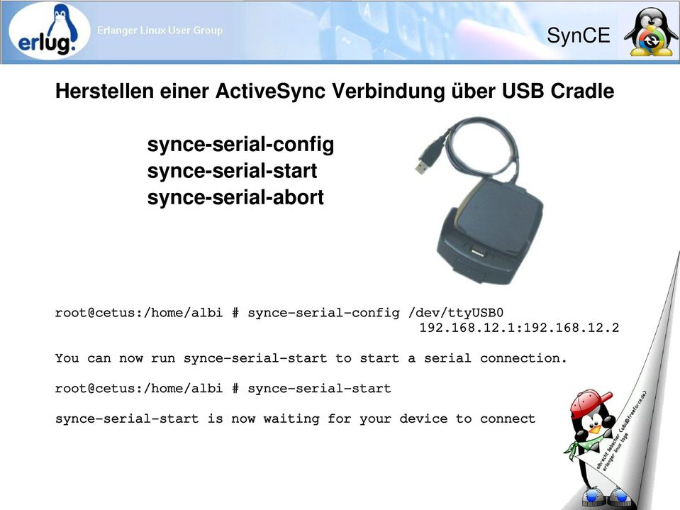 168.12.1:192.168.12.2 You can now run synce serial start to start a serial connection.