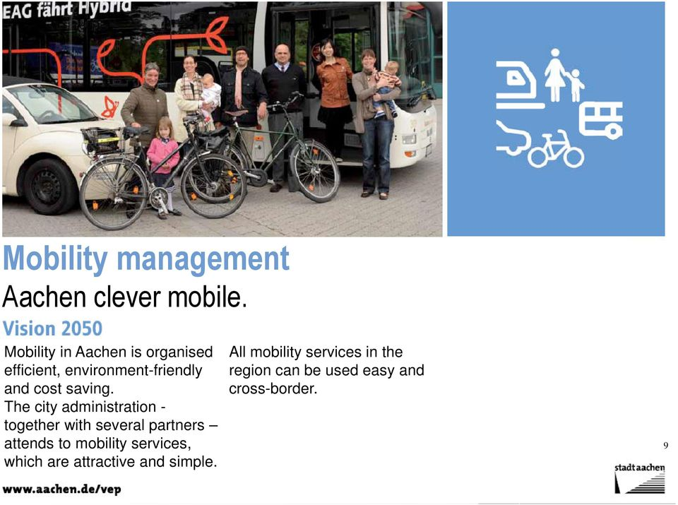 The city administration - together with several partners attends to mobility services, which are attractive