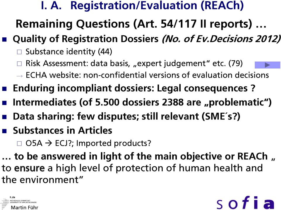 (79) ECHA website: non-confidential versions of evaluation decisions Enduring incompliant dossiers: Legal consequences? Intermediates (of 5.