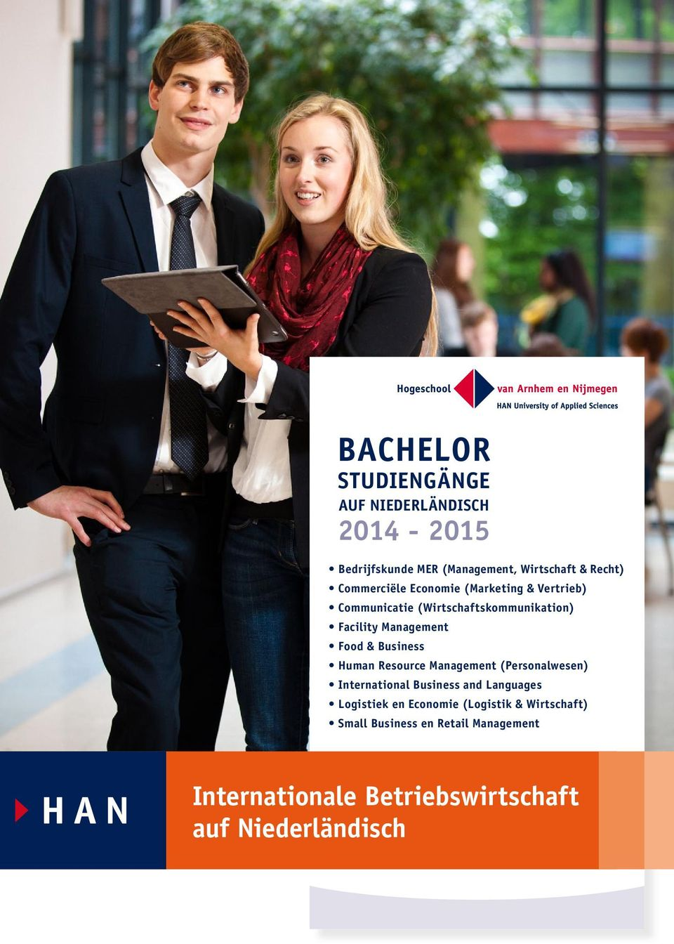 & Business Human Resource Management (Personalwesen) International Business and Languages Logistiek en