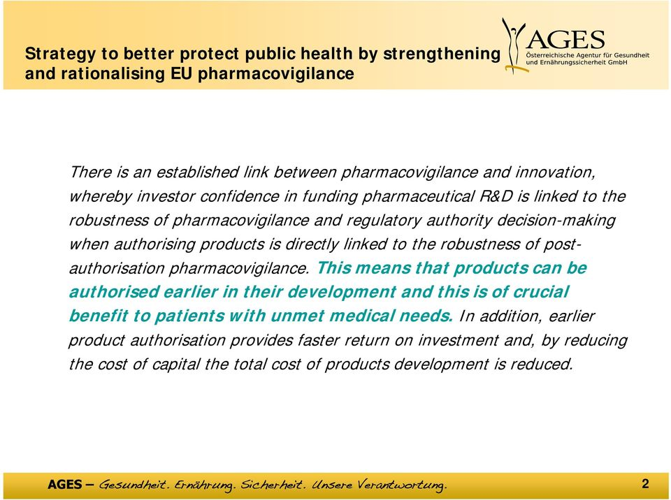 linked to the robustness of postauthorisation pharmacovigilance.