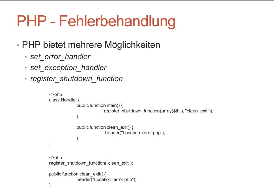 "php class Handler { public function main() { register_shutdown_function(array($this, ""clean_exit""));"