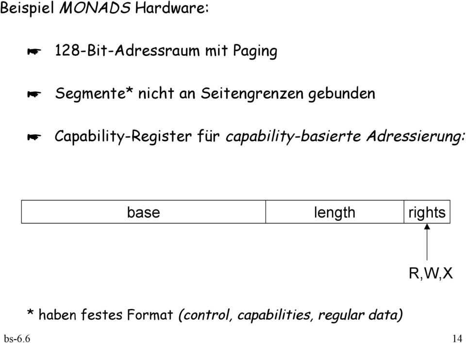 für capability-basierte Adressierung: base length rights R,W,X