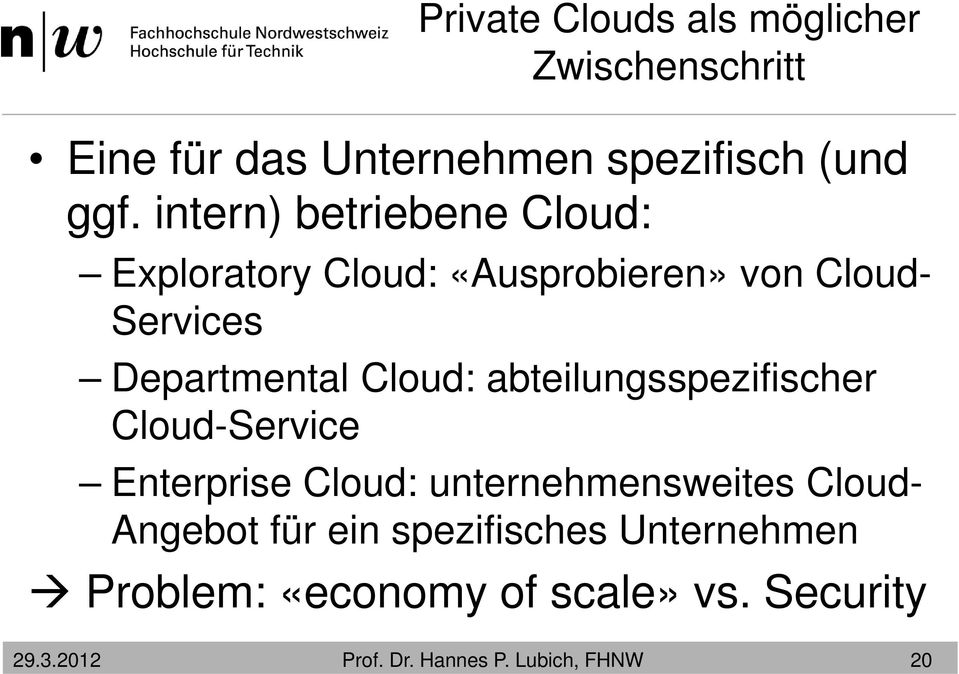 Departmental Cloud: abteilungsspezifischer Cloud-Service Enterprise Cloud:
