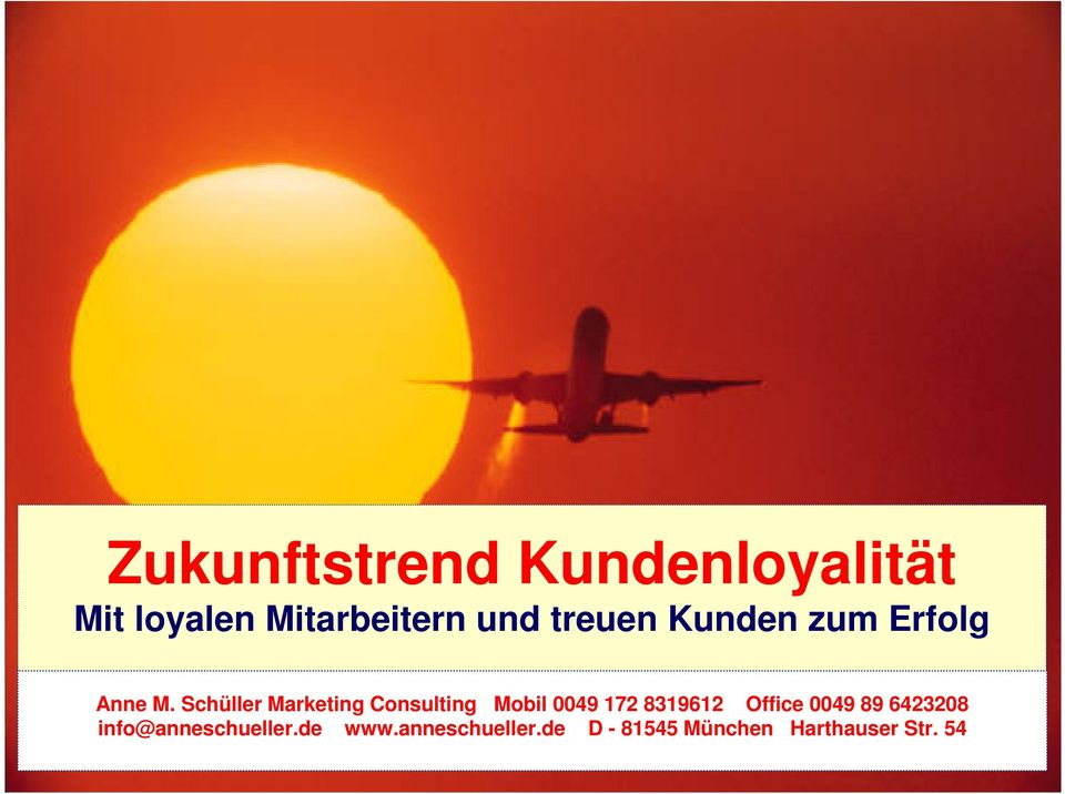 Schüller Marketing Consulting Mobil 0049 172 8319612 Office