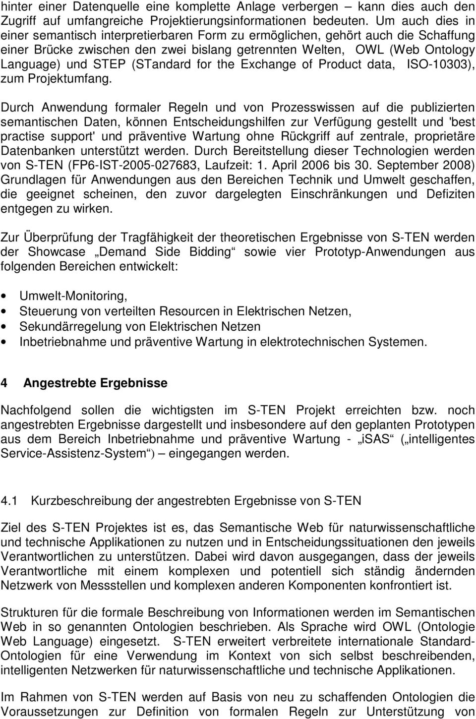 (STandard for the Exchange of Product data, ISO-10303), zum Projektumfang.