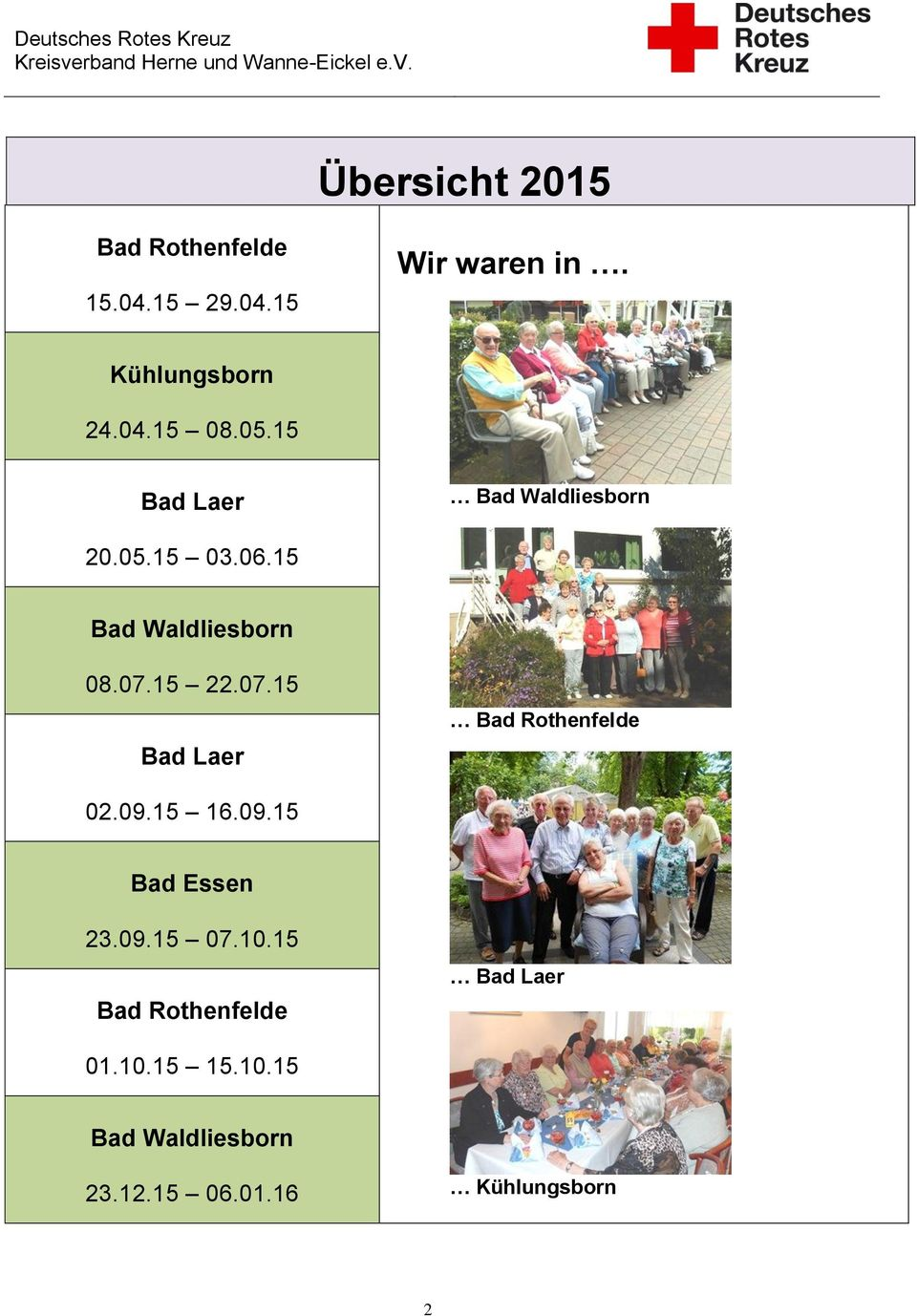 15 22.07.15 Bad Laer Bad Rothenfelde 02.09.15 16.09.15 Bad Essen 23.09.15 07.10.