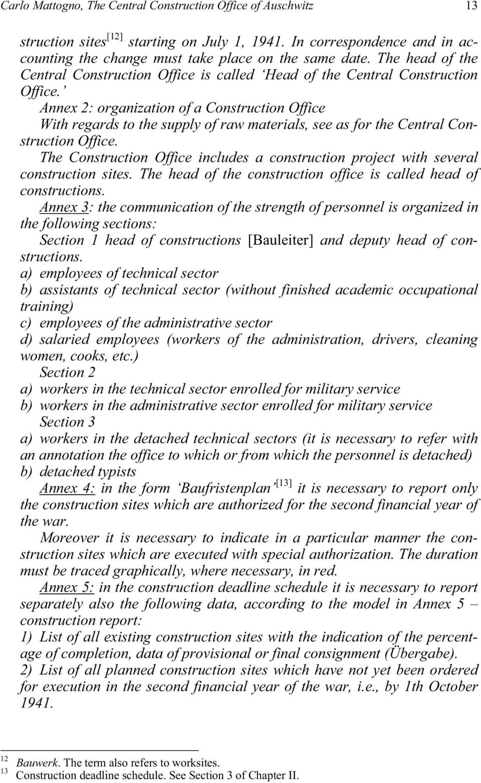 Annex 2: organization of a Construction Office With regards to the supply of raw materials, see as for the Central Construction Office.