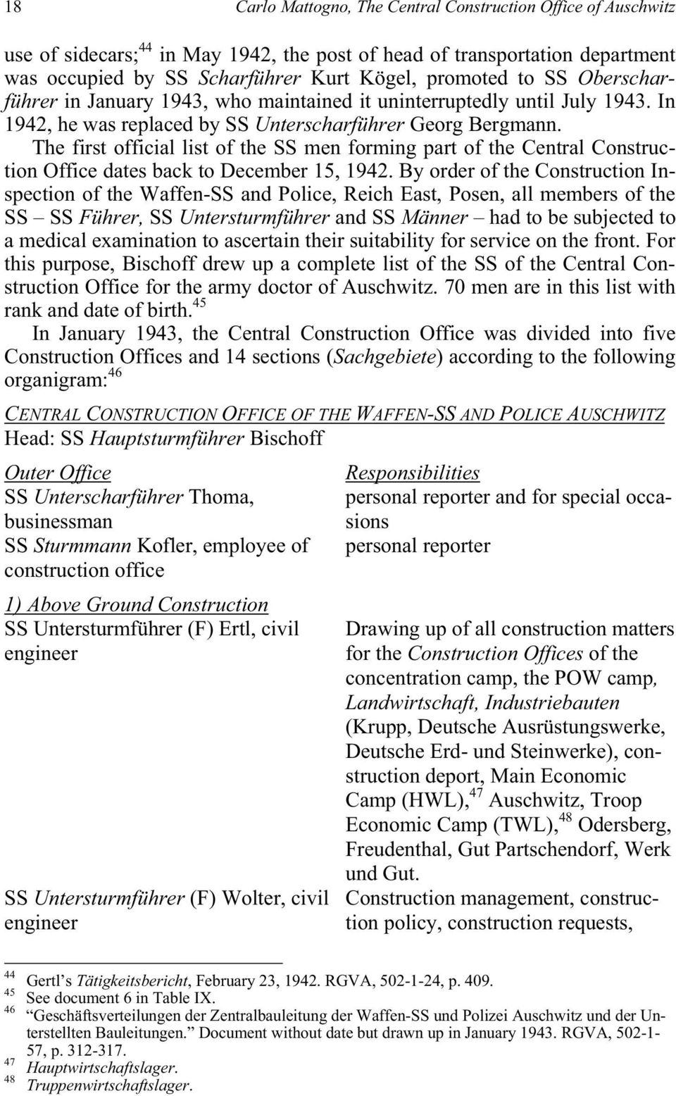 The first official list of the SS men forming part of the Central Construction Office dates back to December 15, 1942.