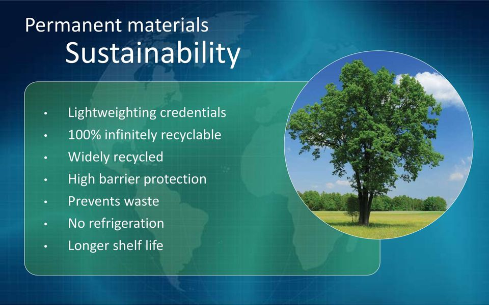 recyclable Widely recycled High barrier