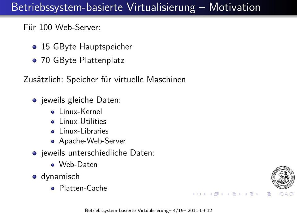 gleiche Daten: Linux-Kernel Linux-Utilities Linux-Libraries Apache-Web-Server jeweils