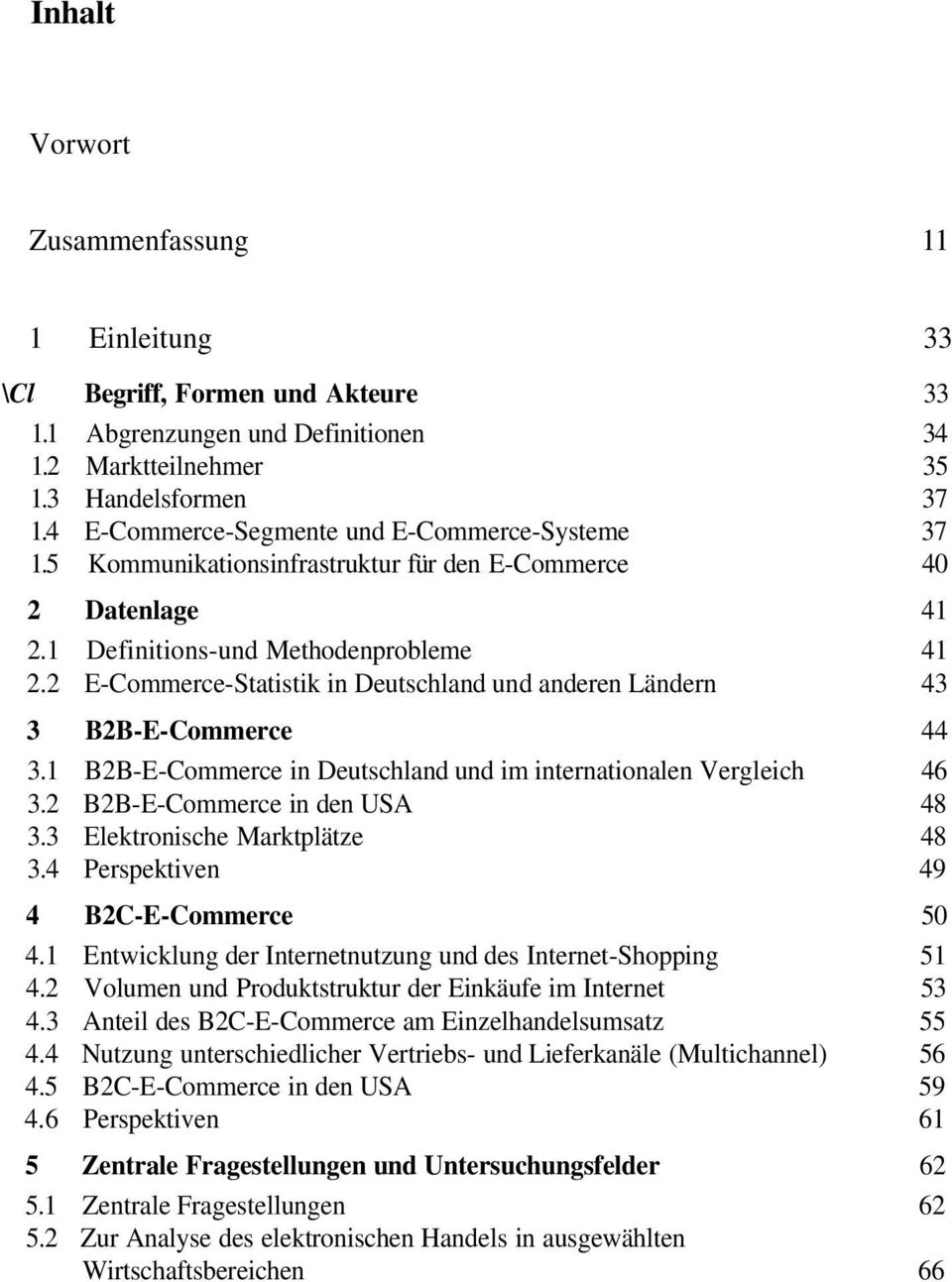 2 E-Commerce-Statistik in Deutschland und anderen Ländern 43 3 B2B-E-Commerce 44 3.1 B2B-E-Commerce in Deutschland und im internationalen Vergleich 46 3.2 B2B-E-Commerce in den USA 48 3.