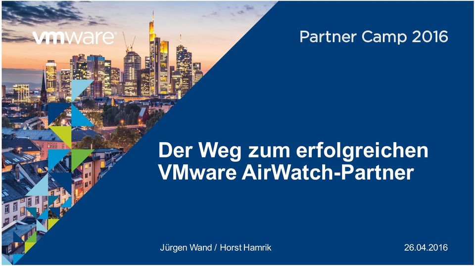 AirWatch-Partner Jürgen Wand / Horst Hamrik