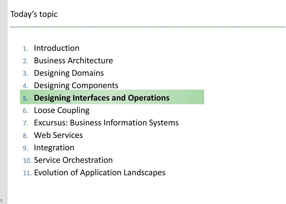 Designing Interfaces and Operations 6. Loose Coupling 7.