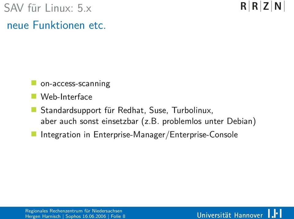 on-access-scanning Web-Interface Standardsupport für Redhat, Suse,