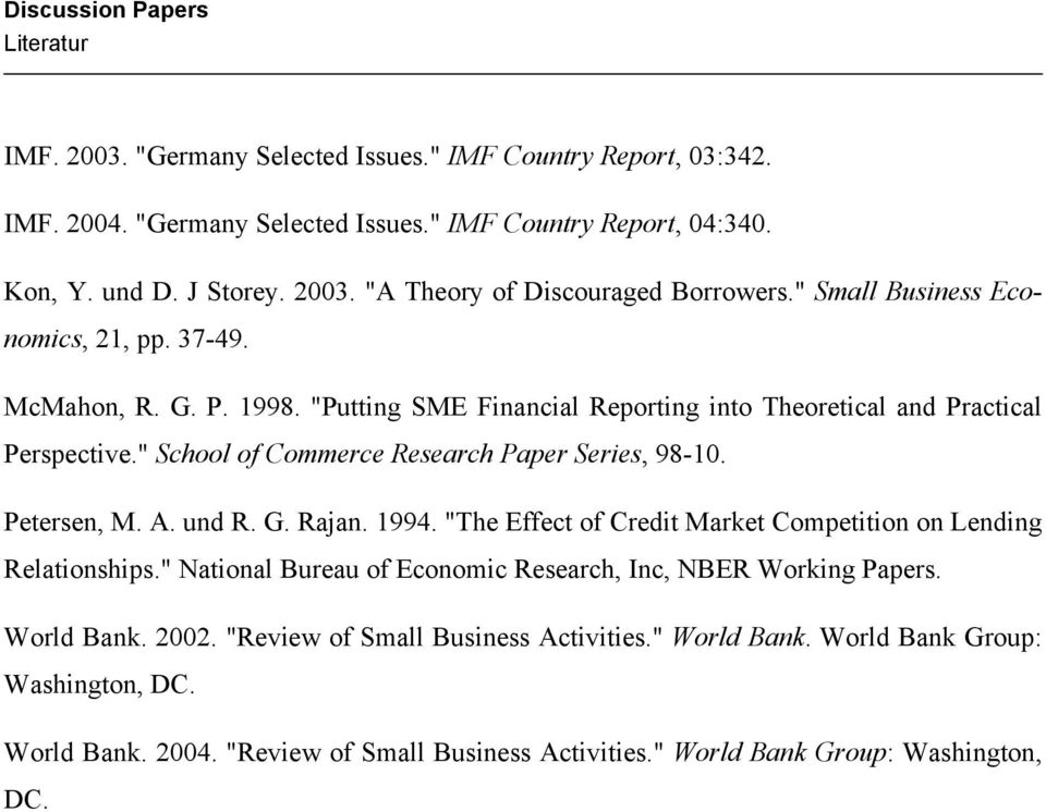 """ School of Commerce Research Paper Series, 98-10. Petersen, M. A. und R. G. Raan. 1994. ""The Effect of Credit Market Competition on Lending Relationships."