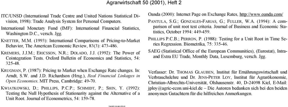 KREMERS, J.J.M.; ERICSSON, N.R.; DOLADO, J.J. (1992): The Power of Contegraton Tests. Oxford Bulletn of Economcs and Statstcs, 54: 325-48. KRUGMAN, P.