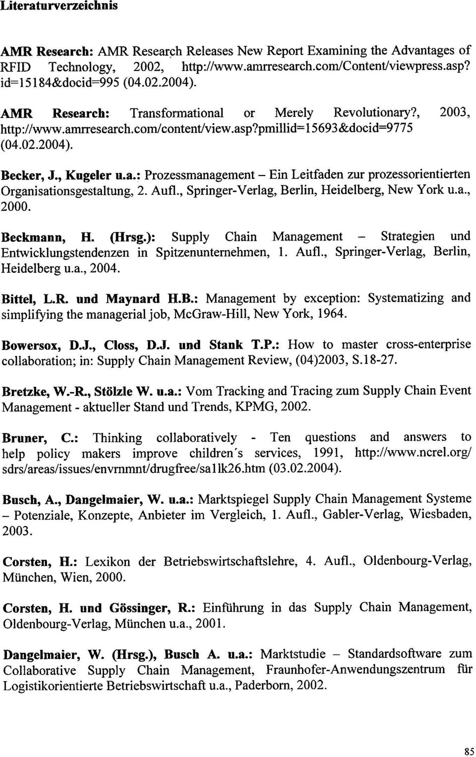 Aufl., Springer-Verlag, Berlin, Heidelberg, New York u.a., 2000. Beckmann, H. (IIrsg.): Supply Chain Management - Strategien und Entwicklungstendenzen in Spitzenuntemehmen, 1. Aufl.