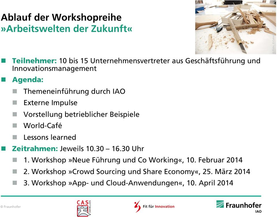 30 Uhr n 1. Workshop»Neue Führung und Co Working«, 10. Februar 2014 n 2. Workshop»Crowd Sourcing und Share Economy«, 25.