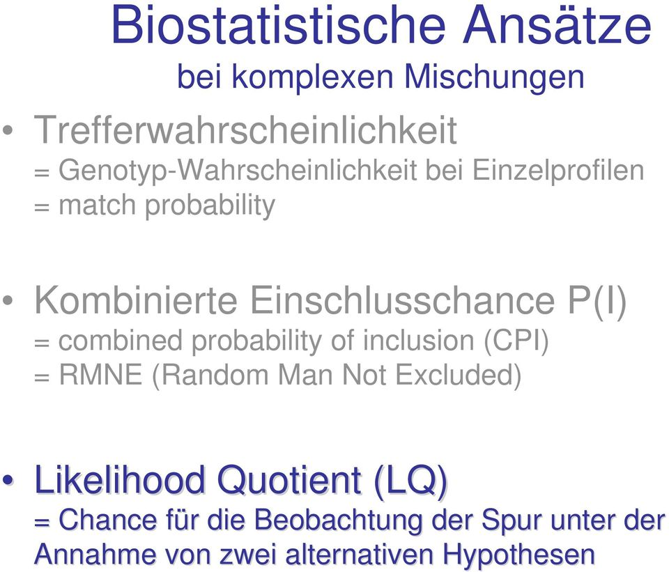 Einschlusschance P(I) = combined probability of inclusion (CPI) = RMNE (Random Man Not