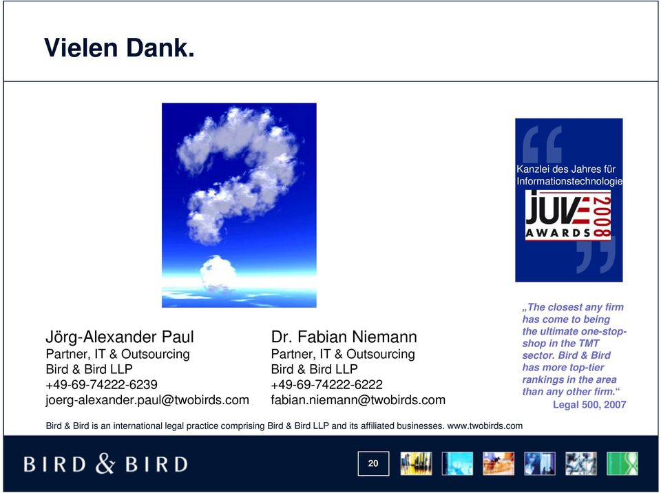 paul@twobirds.com Dr. Fabian Niemann Partner, IT & Outsourcing Bird & Bird LLP +49-69-74222-6222 fabian.niemann@twobirds.