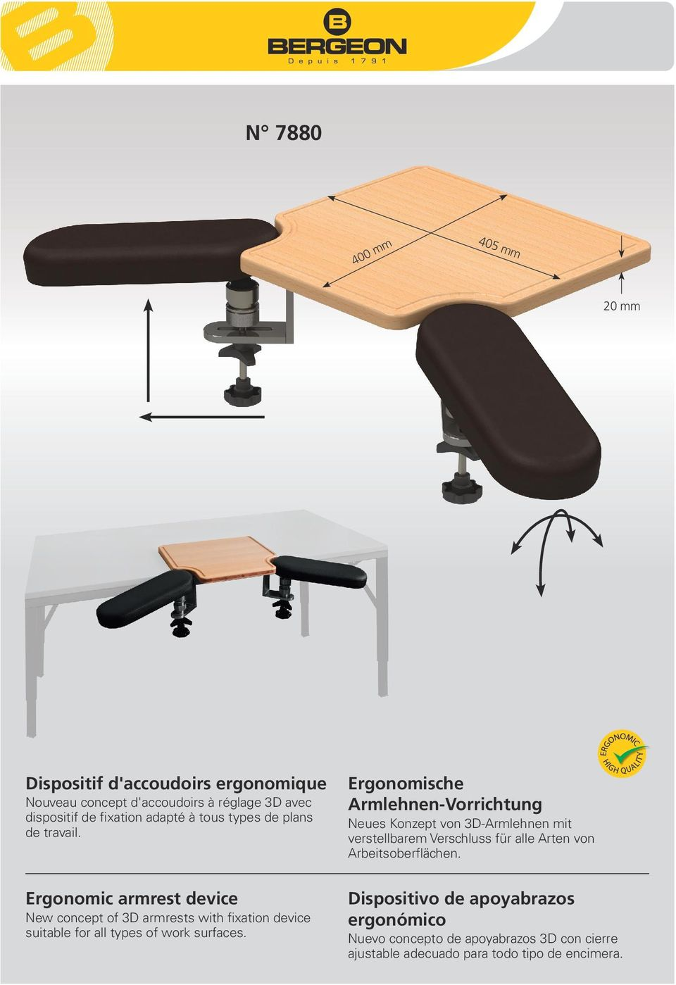 Ergonomic armrest device New concept of 3D armrests with fixation device suitable for all types of work surfaces.