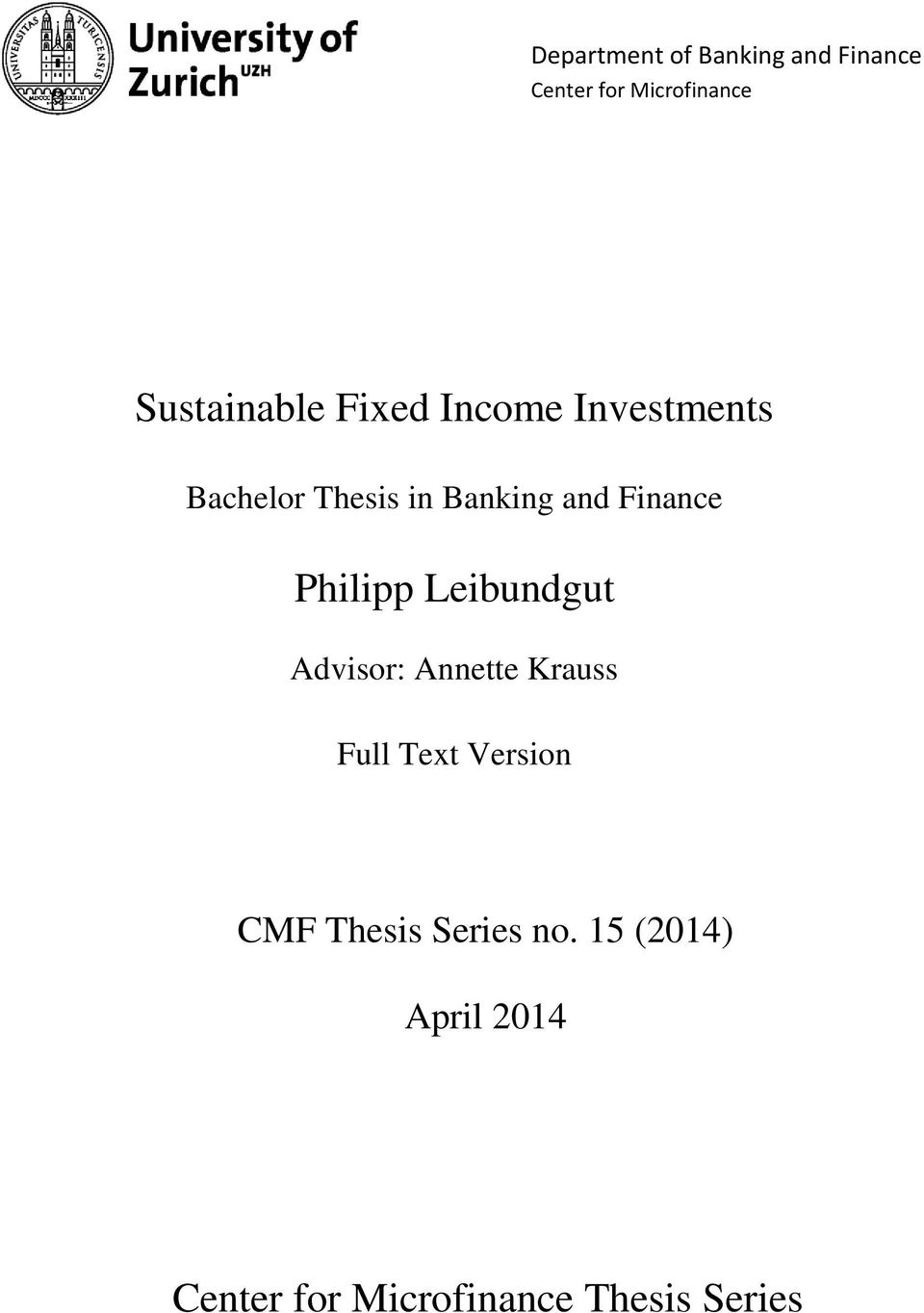 Finance Philipp Leibundgut Advisor: Annette Krauss Full Text Version