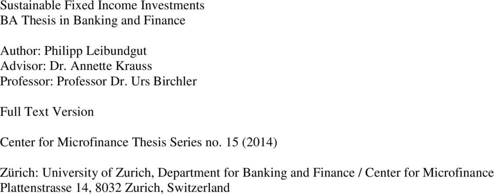Urs Birchler Full Text Version Center for Microfinance Thesis Series no.