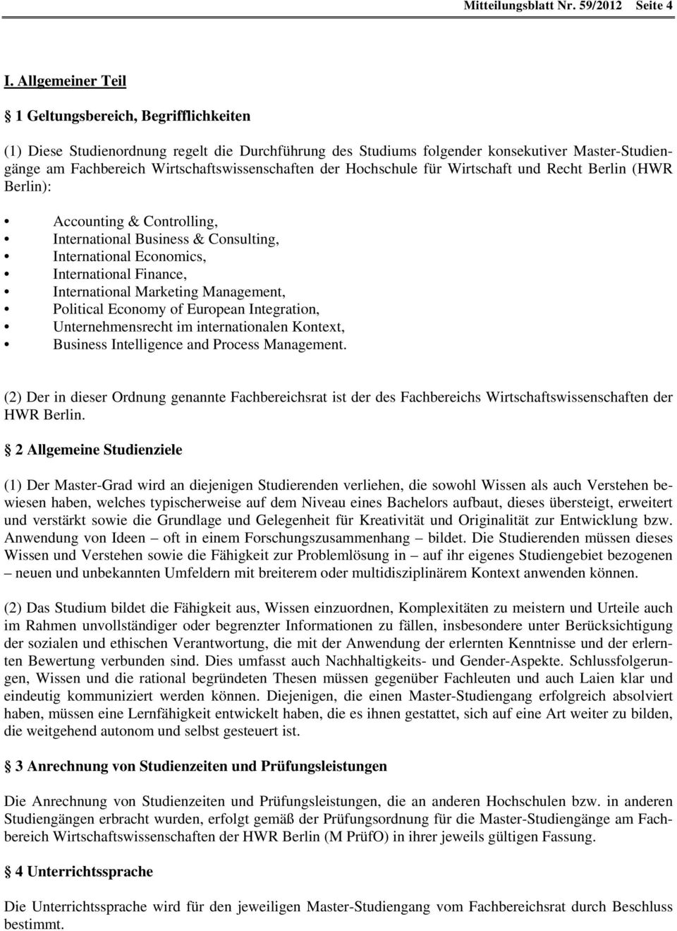 der Hochschule für Wirtschaft und Recht Berlin (HWR Berlin): Accounting & Controlling, International Business & Consulting, International Economics, International Finance, International Marketing