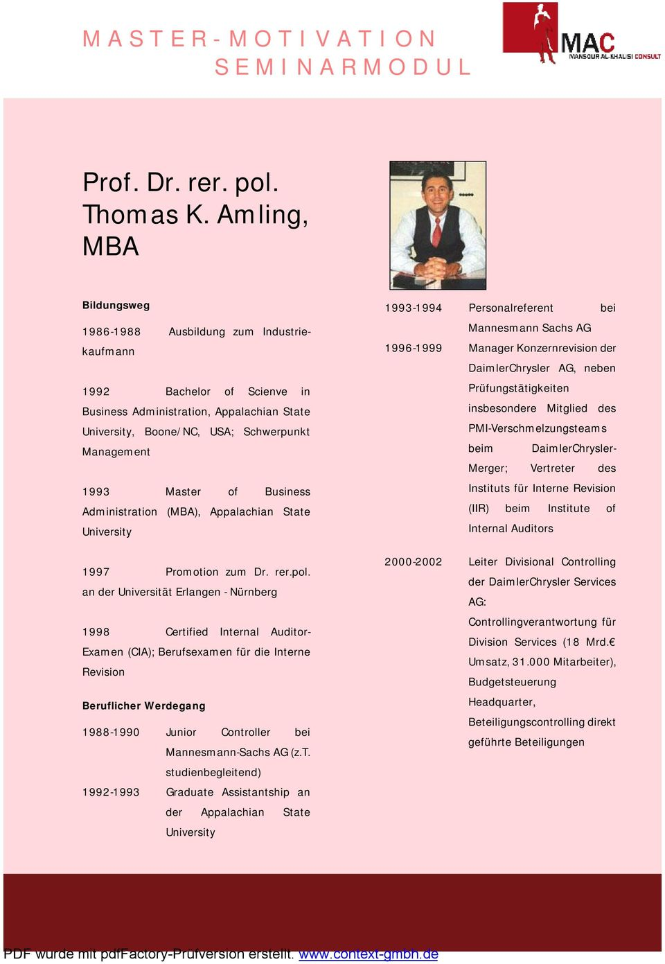 of Business Administration (MBA), Appalachian State University 1997 Promotion zum Dr. rer.pol.