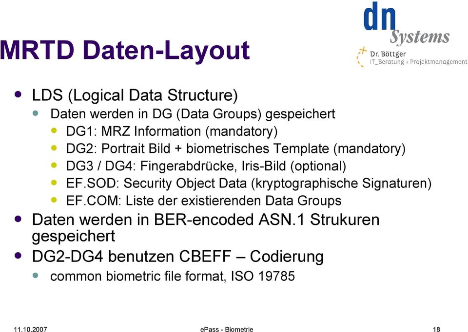 EF.SOD: Security Object Data (kryptographische Signaturen) EF.