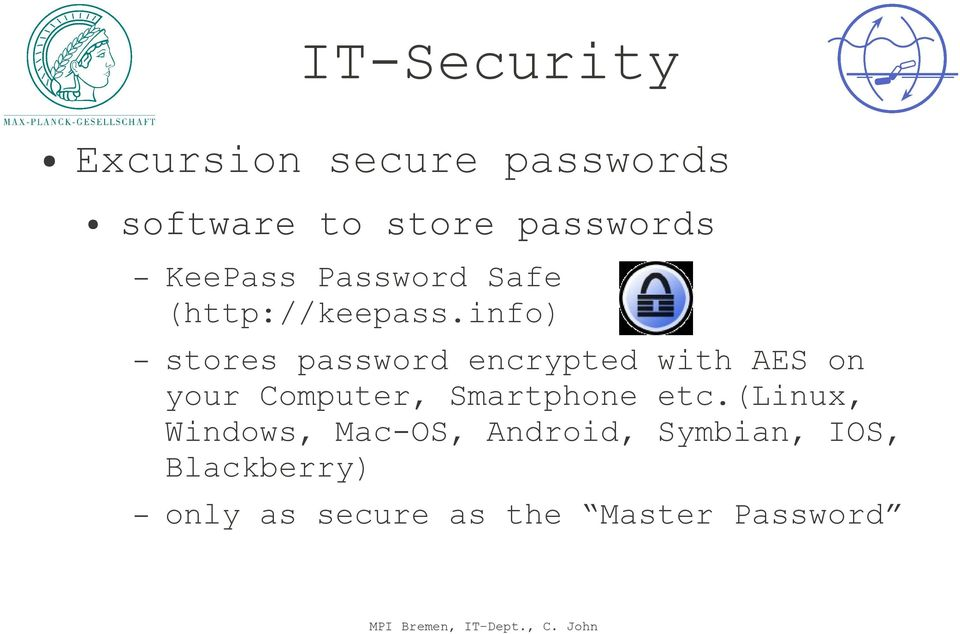 info) stores password encrypted with AES on your Computer,